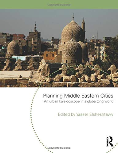 9780415553094: Planning Middle Eastern Cities: An Urban Kaleidoscope (Planning, History and Environment Series)
