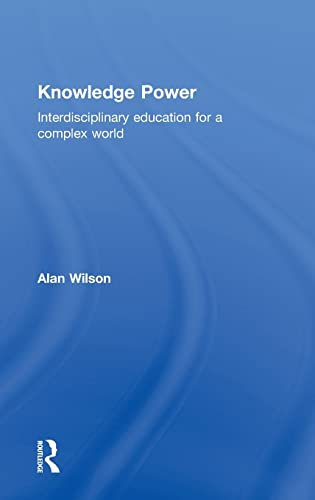 9780415553100: Knowledge Power: Interdisciplinary Education for a Complex World