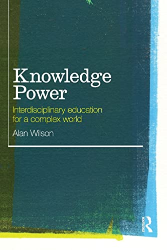 9780415553117: Knowledge Power: Interdisciplinary Education for a Complex World
