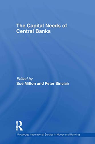 9780415553285: The Capital Needs of Central Banks (Routledge International Studies in Money and Banking)