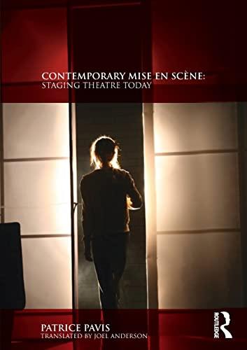 9780415553445: Contemporary Mise en Scène: Staging Theatre Today