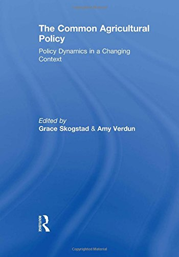9780415553568: The Common Agricultural Policy: Policy Dynamics in a Changing Context