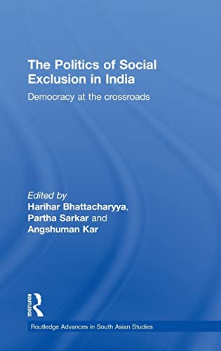 9780415553575: The Politics of Social Exclusion in India: Democracy at the Crossroads (Routledge Advances in South Asian Studies)