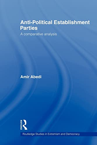 9780415553896: Anti-Political Establishment Parties: A Comparative Analysis (Extremism and Democracy)