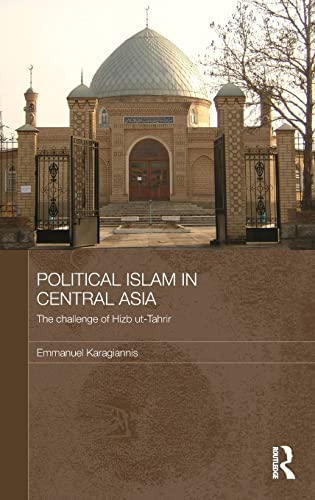 9780415553995: Political Islam in Central Asia: The challenge of Hizb ut-Tahrir