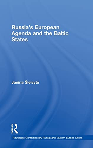 9780415554008: Russia's European Agenda and the Baltic States (Routledge Contemporary Russia and Eastern Europe Series)