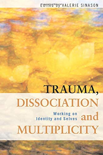 9780415554251: Trauma, Dissociation and Multiplicity: Working on Identity and Selves
