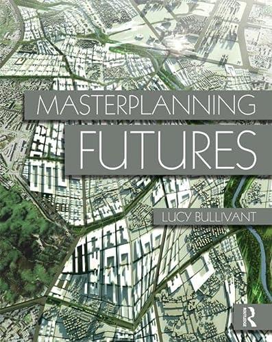 9780415554473: Masterplanning Futures
