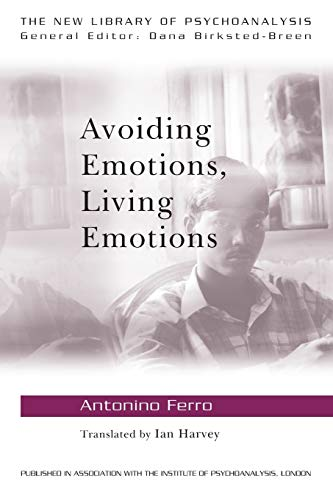9780415555036: Avoiding Emotions, Living Emotions (The New Library of Psychoanalysis)