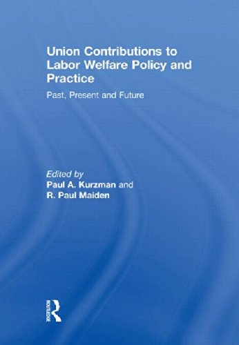 9780415555081: Union Contributions to Labor Welfare Policy and Practice: Past, Present and Future