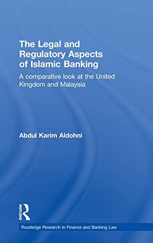 9780415555159: The Legal and Regulatory Aspects of Islamic Banking: A Comparative Look at the United Kingdom and Malaysia