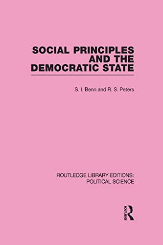 9780415555289: Social Principles and the Democratic State (Routledge Library Editions: Political Science Volume 4)