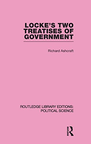9780415555524: Locke's Two Treatises of Government (Routledge Library Editions: Political Science Volume 17)