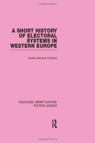 9780415555623: A Short History of Electoral Systems in Western Europe (Routledge Library Editions: Political Science Volume 22)