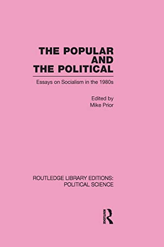 9780415555845: The Popular and the Political Routledge Library Editions: Political Science Volume 43