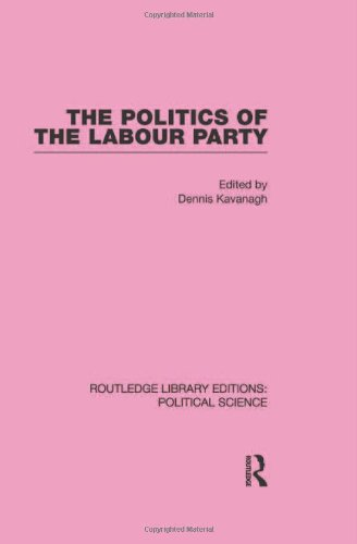 9780415555975: The Politics of the Labour Party Routledge Library Editions: Political Science Volume 55