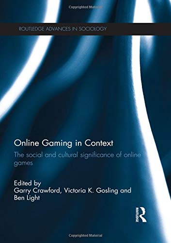 9780415556194: Online Gaming in Context: The social and cultural significance of online games (Routledge Advances in Sociology)