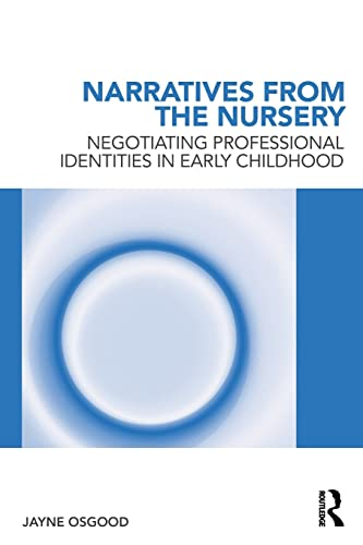 9780415556224: Narratives from the Nursery: Negotiating professional identities in early childhood