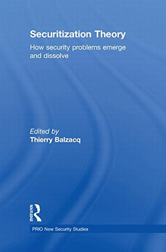 9780415556279: Securitization Theory: How Security Problems Emerge and Dissolve (PRIO New Security Studies)