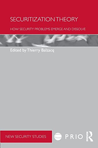 9780415556286: Securitization Theory: How Security Problems Emerge and Dissolve (PRIO New Security Studies)