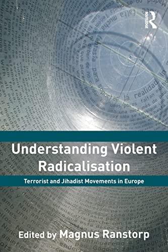 9780415556309: Understanding Violent Radicalisation: Terrorist and Jihadist Movements in Europe (Political Violence)