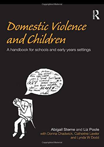 Domestic Violence and Children: A Handbook for Schools and Early Years Settings: Abigail Sterne