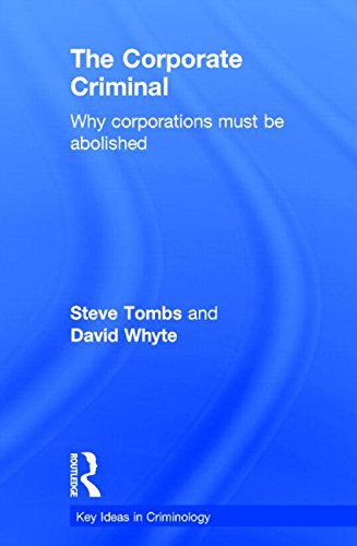 9780415556361: The Corporate Criminal: Why Corporations Must Be Abolished (Key Ideas in Criminology)