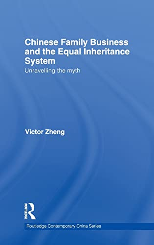 9780415556385: Chinese Family Business and the Equal Inheritance System: Unravelling the Myth (Routledge Contemporary China Series)