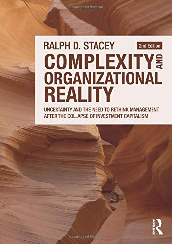 9780415556477: Complexity and Organizational Reality: Uncertainty and the Need to Rethink Management after the Collapse of Investment Capitalism