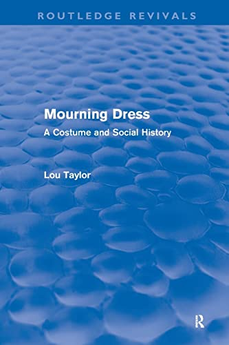 9780415556545: Mourning Dress (Routledge Revivals): A Costume and Social History