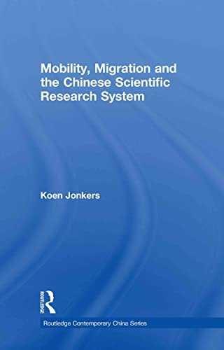 9780415556897: Mobility, Migration and the Chinese Scientific Research System (Routledge Contemporary China Series)