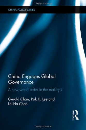 9780415557139: China Engages Global Governance: A New World Order in the Making? (China Policy Series)