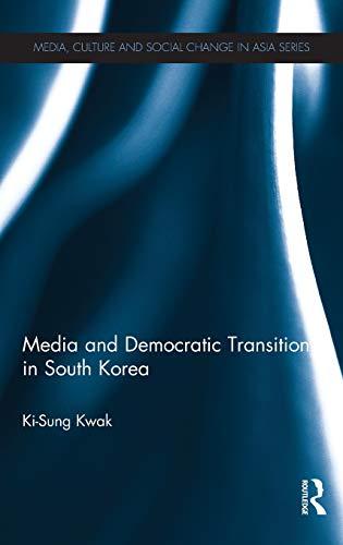 Media and Democratic Transition in South Korea: Kwak, Ki-Sung