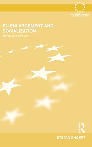 9780415557221: EU Enlargement and Socialization: Turkey and Cyprus (Routledge Advances in European Politics)