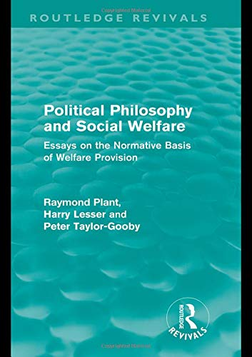 9780415557436: Political Philosophy and Social Welfare (Routledge Revivals): Essays on the Normative Basis of Welfare Provisions