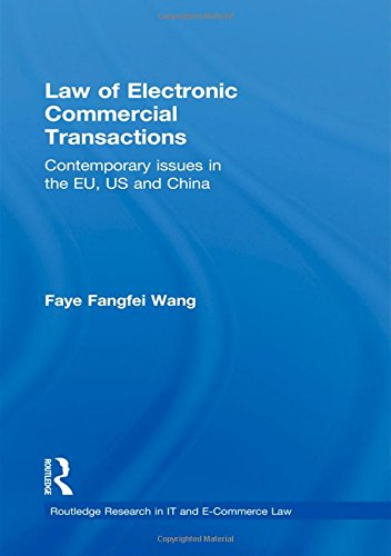 9780415557450: Law of Electronic Commercial Transactions: Contemporary Issues in the EU, US and China (Routledge Research in Information Technology and E-Commerce Law)