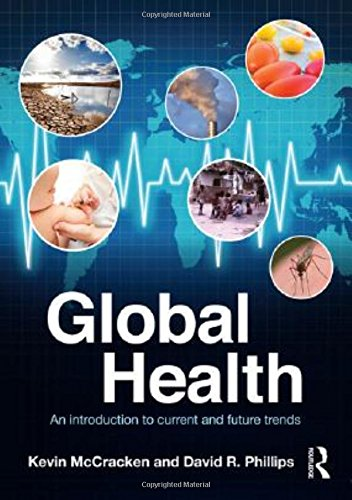 Global Health: An Introduction to Current and Future Trends: Kevin McCracken