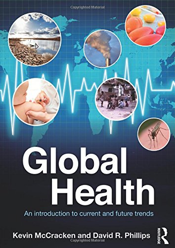 Global Health: An Introduction to Current and: McCracken, Kevin; Phillips,