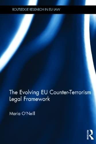 9780415557580: The Evolving EU Counter-terrorism Legal Framework (Routledge Research in EU Law)