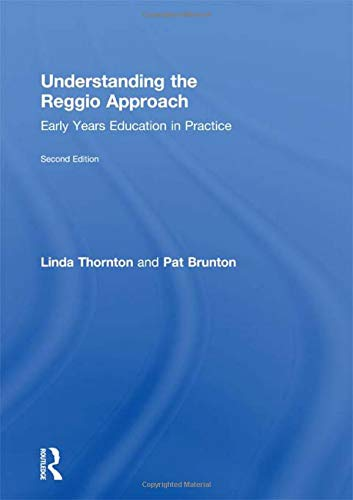 9780415557719: Understanding the Reggio Approach: Early Years Education in Practice (Understanding the... Approach)