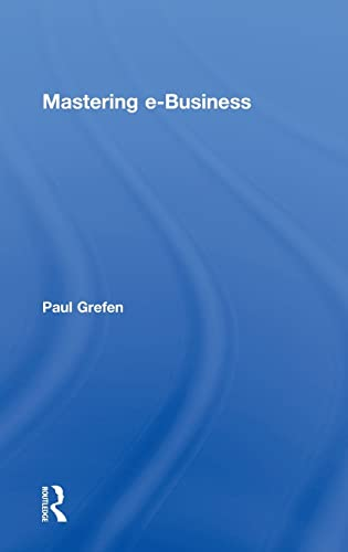 Mastering e-Business: Paul Grefen