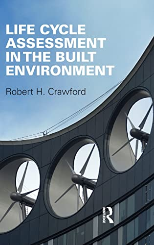 Life Cycle Assessment in the Built Environment: Robert Crawford