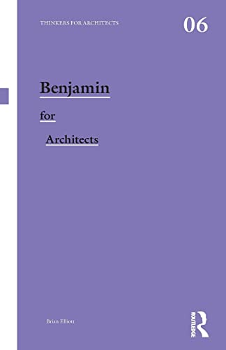 9780415558150: Benjamin for Architects (Thinkers for Architects)