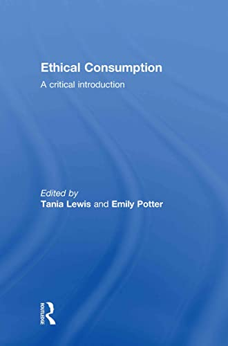 9780415558242: Ethical Consumption: A Critical Introduction