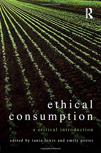 9780415558259: Ethical Consumption: A Critical Introduction