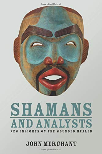 9780415558273: Shamans and Analysts: New Insights on the Wounded Healer
