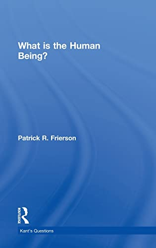 9780415558440: What is the Human Being? (Kant's Questions)