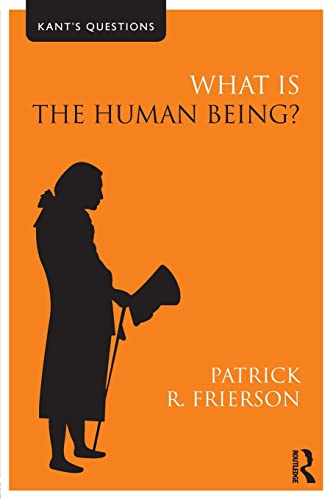 9780415558457: What is the Human Being? (Kant's Questions)