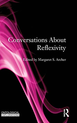 9780415558525: Conversations About Reflexivity (Ontological Explorations)