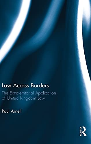 9780415558617: Law Across Borders: The Extraterritorial Application of United Kingdom Law